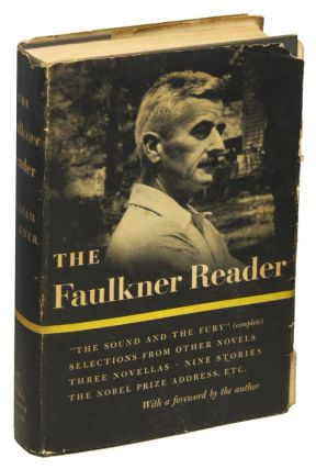 THE FAULKNER READER: Selections from the Work of William Faulkner. William FAULKNER
