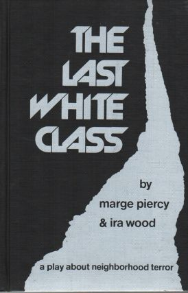 THE LAST WHITE CLASS: A Play About Neighborhood Terror