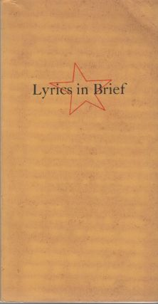 Lyrics in Brief 1300-1938: Complete Lyrics from Longer Poems - Some from Manuscript, Edited with...
