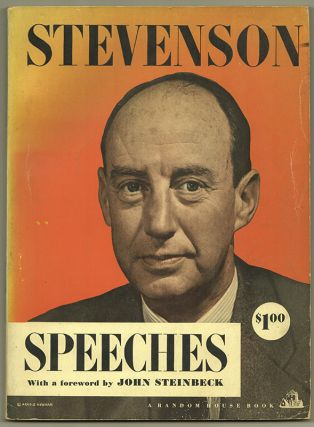 SPEECHES OF ADLAI STEVENSON [With a Foreword by John Steinbeck