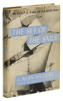THE SET OF THE SAILS: The Story of a Cape Horn Seaman. Alan VILLIERS