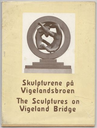 SKULPTURENE: Pa Vigelandsbroen [The Sculptures on Vigeland Bridge