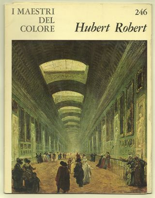 HUBERT ROBERT. Jean CAILLEUX, introduction, Hubert Robert