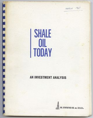 SHALE OIL TODAY: An Investment Analysis