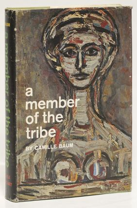 A MEMBER OF THE TRIBE. Camille BAUM