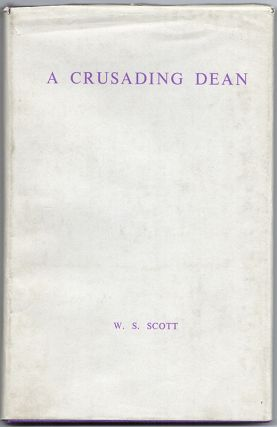 A CRUSADING DEAN: An Era in the Life of an American Colony in Paris. W. S. SCOTT