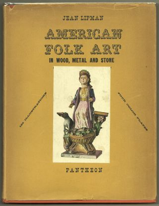 AMERICAN FOLK ART: In Wood, Metal and Stone