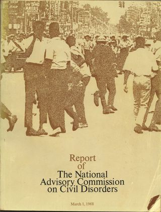 REPORT OF THE NATIONAL ADVISORY COMMISSION ON CIVIL DISORDERS: March 1, 1968
