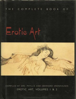 THE COMPLETE BOOK OF EROTIC ART: Erotic Art, Volumes 1 and 2; A Survey of Erotic Fact and Fancy...