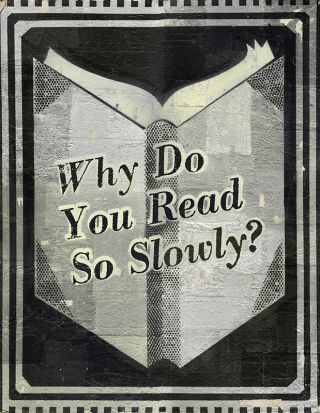 "Why Do You Read So Slowly? [Original Artwork]. "" a. k. a. ""Read More"" etc ""THE READER"