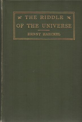 THE RIDDLE OF THE UNIVERSE: At the Close of the Nineteenth Century