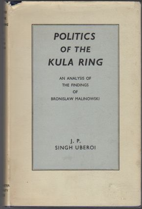 POLITICS OF THE KULA RING: An Analysis of the Findings of Bronislaw Malinowski