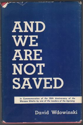 AND WE ARE NOT SAVED. David WDOWINSKI