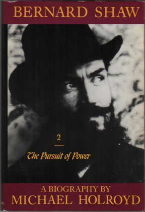 BERNARD SHAW: The Search for Love (Volume 1), The Pursuit of Power (Volume 2), The Lure of Fantasy (Volume 3) [Complete Set]
