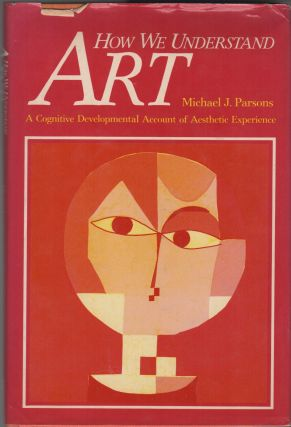 HOW WE UNDERSTAND ART: A Cognitive Development Account of Aesthetic Experience