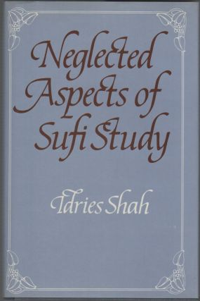 BEGINNING TO BEGIN: NEGLECTED ASPECTS OF SUFI STUDY. Tdries Shah