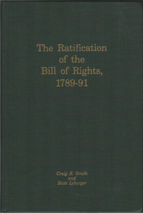 THE RATIFICATION OF THE BILL OF RIGHTS, 1789-91