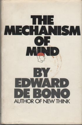 THE MECHANISM OF MIND. Edward De BONO
