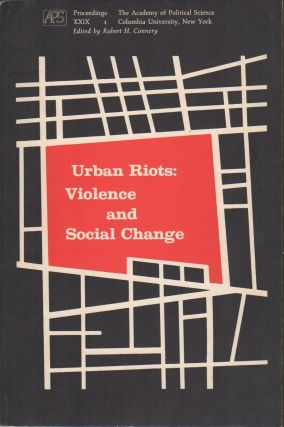 URBAN RIOTS: Violence and Social Change. Proceedings of the Academy of Political Science Volume...