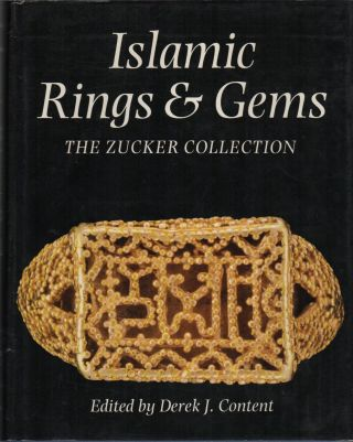 ISLAMIC RINGS AND GEMS: The Benjamin Zucker Collection