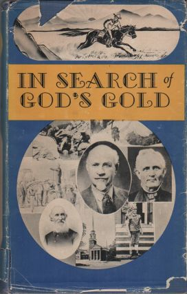 IN SEARCH OF GOD'S GOLD: A Story of Continued Christian Pioneering in California