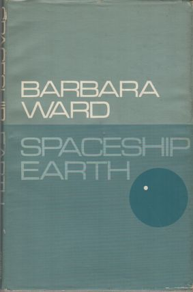 SPACESHIP EARTH. Barbara WARD