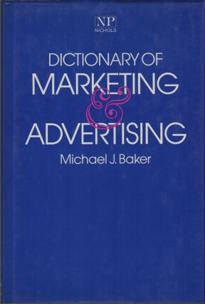 DICTIONARY OF MARKETING AND ADVERTISING