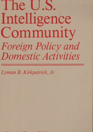 THE U.S. INTELLIGENCE COMMUNITY: Foreign Policy and Domestic Activities