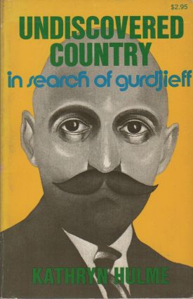 UNDISCOVERED COUNTRY: In Search of Gurdjieff