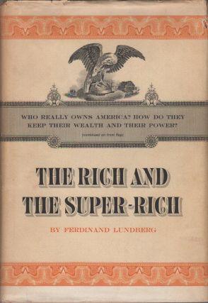 THE RICH AND SUPER-RICH: A Study in the Power of Money Today