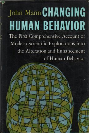 CHANGING HUMAN BEHAVIOR. John MANN