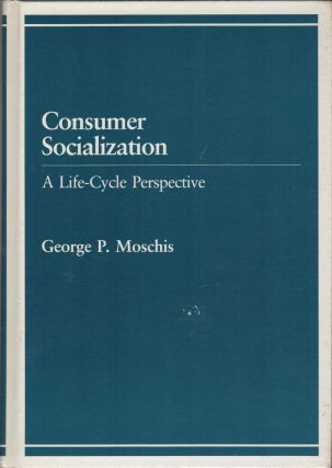 CONSUMER SOCIALIZATION: A Life-Cycle Perspective
