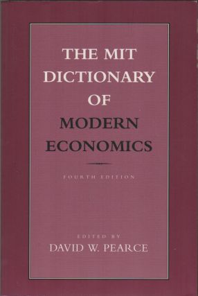 THE MIT DICTIONARY OF MODERN ECONOMICS