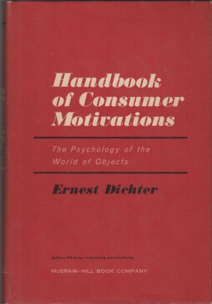 HANDBOOK OF CONSUMER MOTIVATIONS: The Psychology of the World of Objects