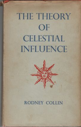 THE THEORY OF CELESTIAL INFLUENCE: Man, The Universe, and Cosmic Mystery