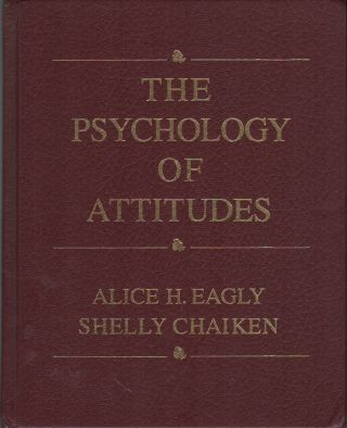 THE PSYCHOLOGY OF ATTITUTES. Alice EAGLY, Shelly Chaiken