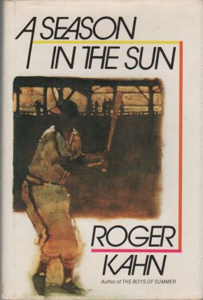 A SEASON IN THE SUN. Roger KAHN