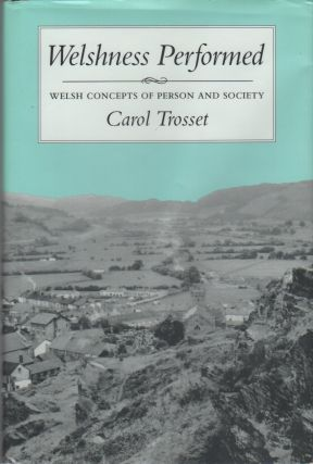 WELSHNESS PERFORMED: Welsh Concepts of Person and Society