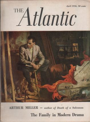 THE ATLANTIC Volume 197 Number 4. Arthur Miller, Edward A. WEEKS