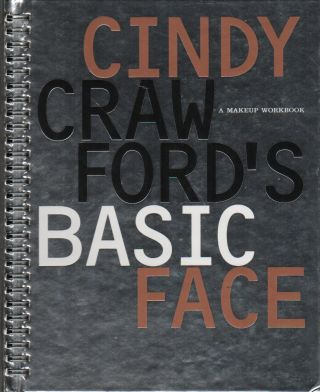 CINDY CRAWFORD'S BASIC FACE: A Makeup Workbook