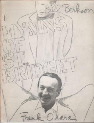 HYMNS OF ST. BRIDGET. Bill BERKSON, Frank O'Hara