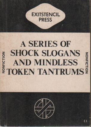 A SERIES OF SHOCK SLOGANS AND MINDLESS TOKEN TANTRUMS