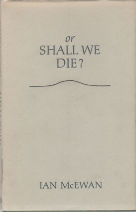 OR SHALL WE DIE