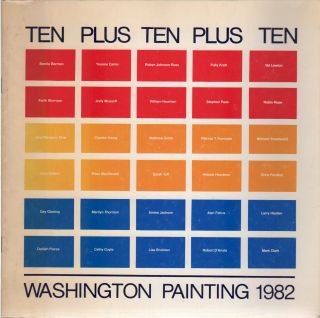 TEN PLUS TEN PLUS TEN: Washington Painting 1982