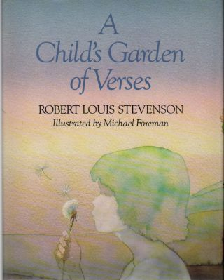 A CHILD'S GARDEN OF VERSES. Robert Louis STEVENSON, Michael Foreman