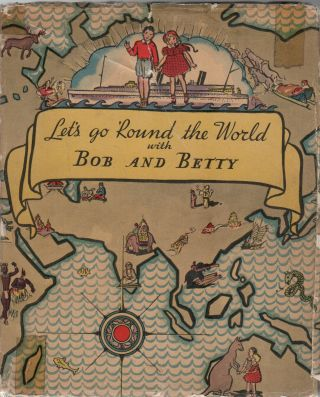 LET'S GO ROUND THE WORLD WITH BOB AND BETTY