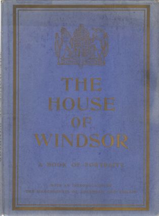 THE HOUSE OF WINDSOR: A Book of Portraits