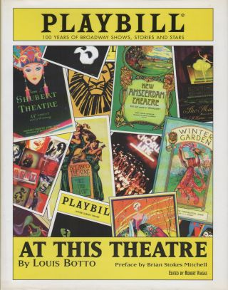 AT THIS THEATRE: 100 Years of Brodway Shows, Stories and Stars. Louis BOTTO