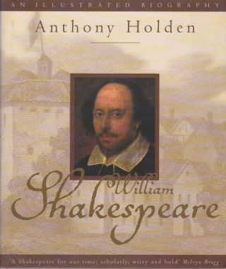 WILLIAM SHAKESPEARE: An Illustrated Biography