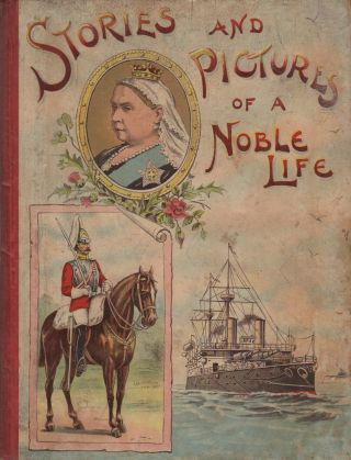 STORIES AND PICTURES OF A NOBLE LIFE